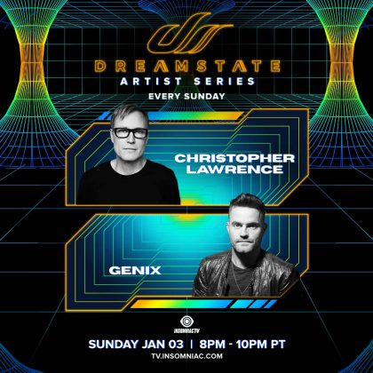 Dreamstate Artist Series: Christopher Lawrence & Genix