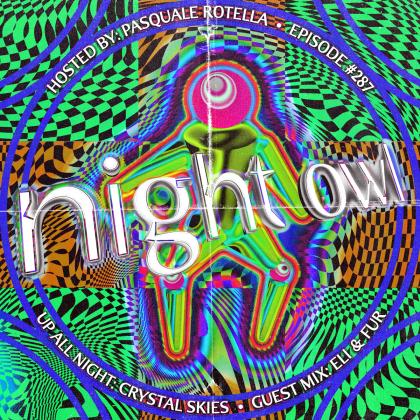 'Night Owl Radio' 287 ft. Crystal Skies and Eli & Fur