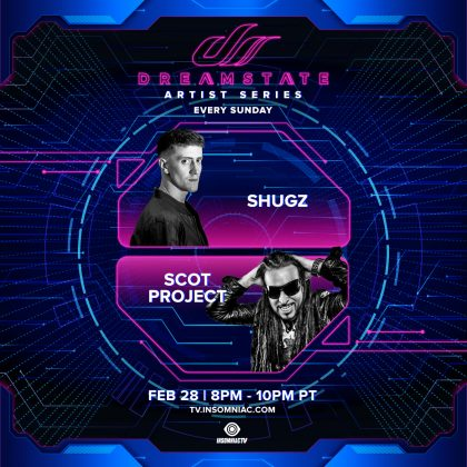 Dreamstate Artist Series: Shugz & Scot Project