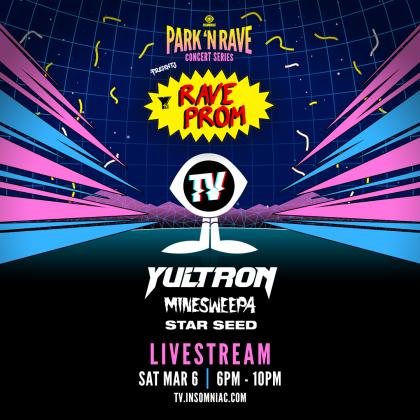 Yultron: Rave Prom Park 'N Rave Livestream