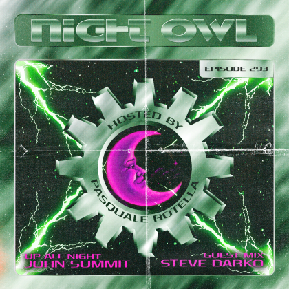 'Night Owl Radio' 293 ft. John Summit and Steve Darko