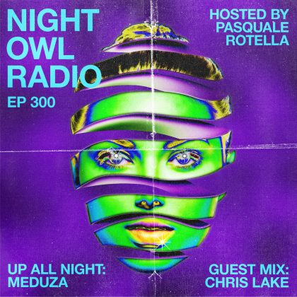 'Night Owl Radio' 300 ft. Meduza and Chris Lake