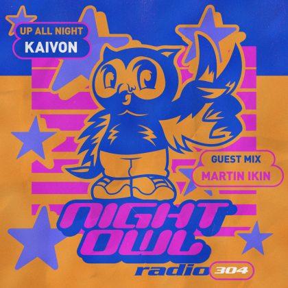 'Night Owl Radio' 304 ft. Kaivon and Martin Ikin