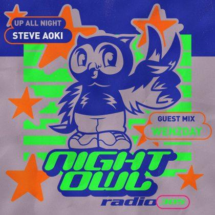 'Night Owl Radio' 305 ft. Steve Aoki and Wenzday