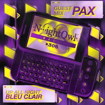 'Night Owl Radio' 308 ft. Bleu Clair and PAX