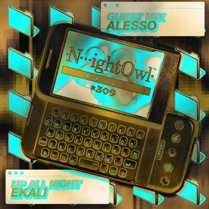 'Night Owl Radio' 309 ft. Ekali and Alesso