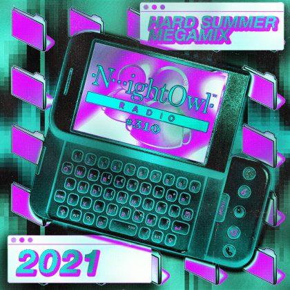 'Night Owl Radio' 310 ft. HARD Summer 2021 Mega-Mix