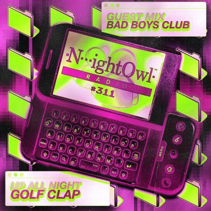 'Night Owl Radio' 311 ft. Golf Clap and Bad Boys Club