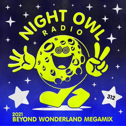 'Night Owl Radio' 312 ft. Beyond Wonderland SoCal 2021 Mega-Mix