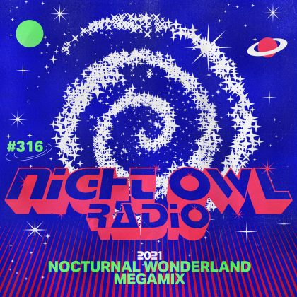 'Night Owl Radio' 316 ft. Nocturnal Wonderland 2021 Mega-Mix