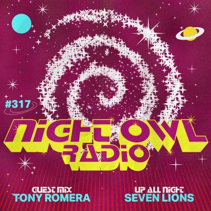 'Night Owl Radio' 317 ft. Seven Lions and Tony Romera