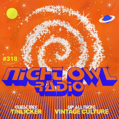 'Night Owl Radio' 318 ft. Vintage Culture and Tinlicker