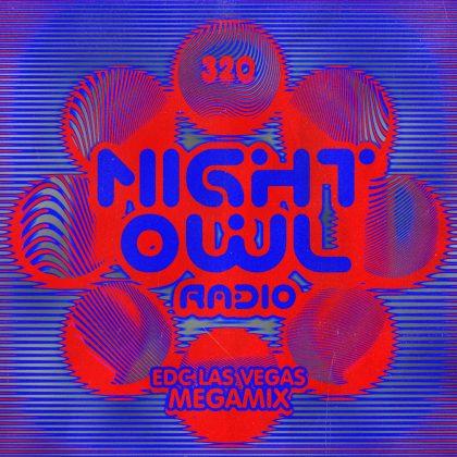 'Night Owl Radio' 320 ft. EDC Las Vegas 2021 Mega-Mix