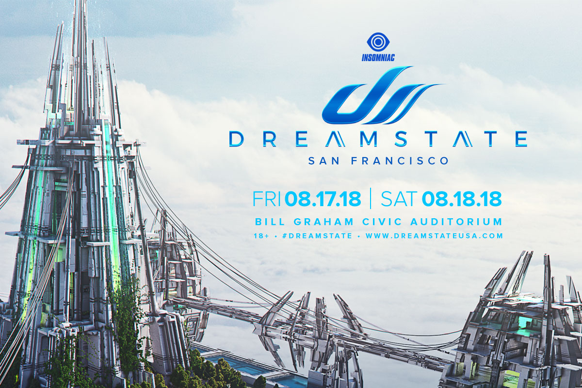 The Dreamstate San Francisco 2018 Lineup Is Here!