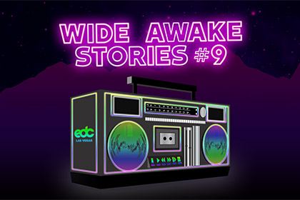 "Listen to Wide Awake Stories #009: ""EDC Las Vegas Special"" ft. Nicole Moudaber, Team Bassrush, Monstercat, and More"