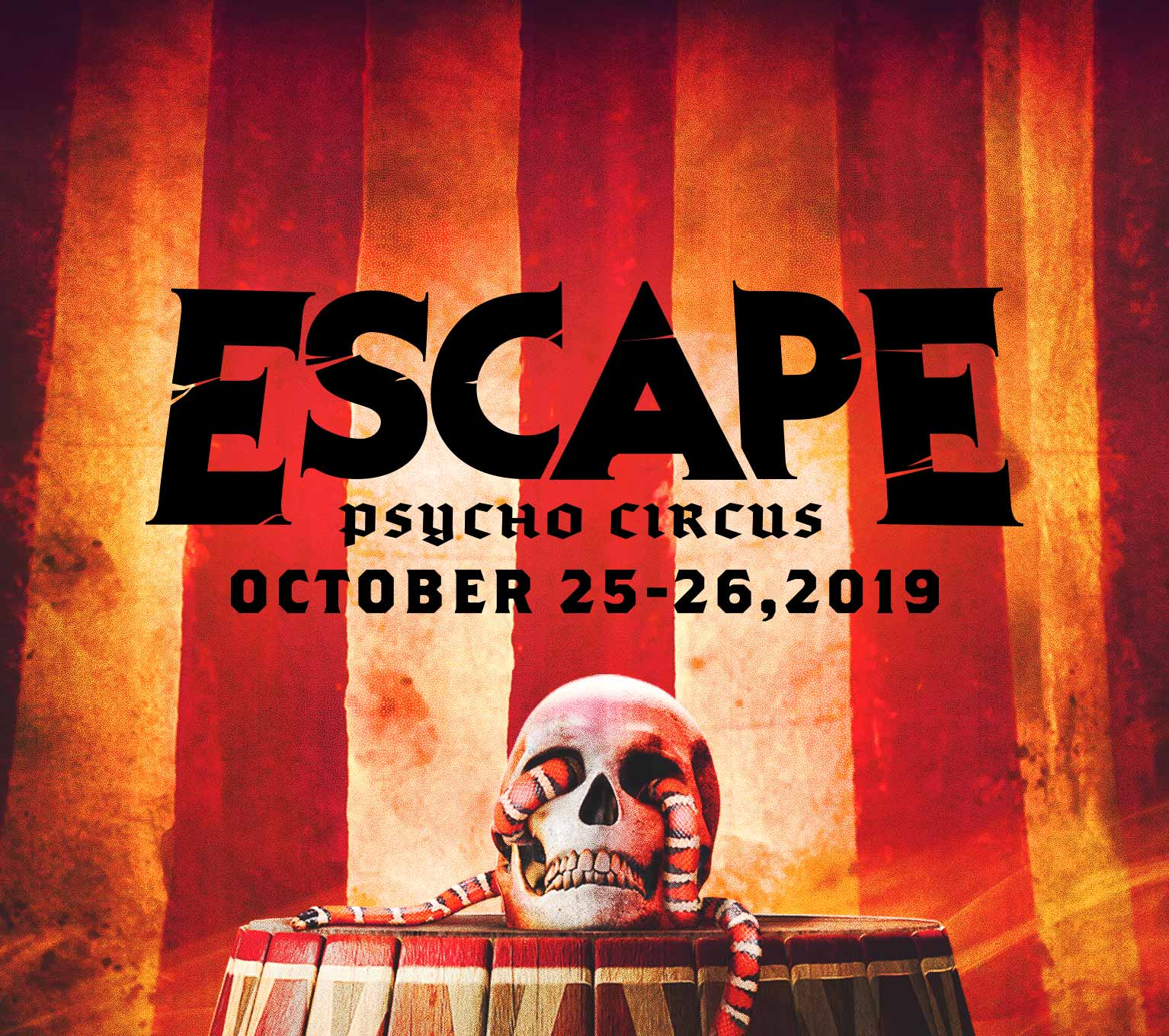 Escape: Psycho Circus | October 25 & 26, 2019