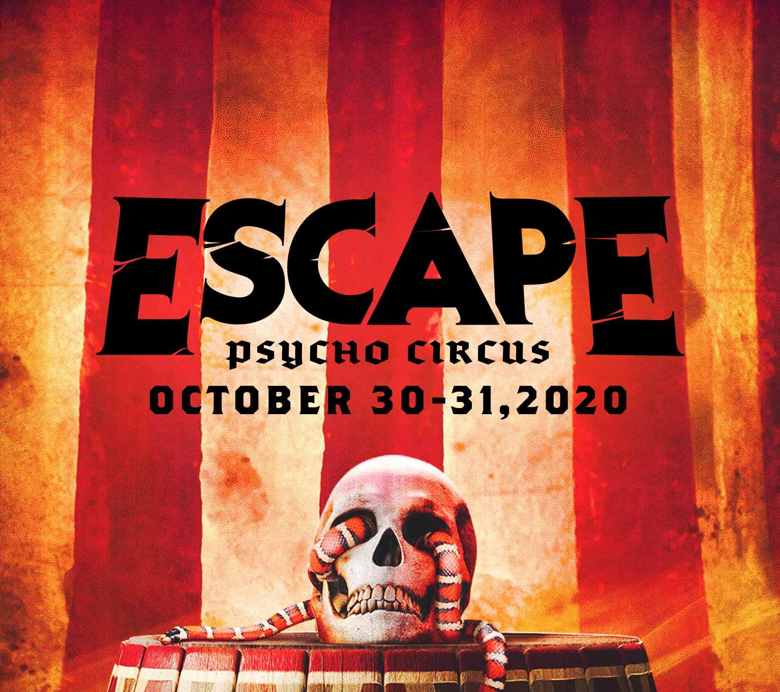 Escape: Psycho Circus | October 30 & 31, 2020